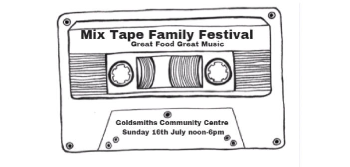 Mix Tape Family Festival at Goldsmiths Community Centre Catford
